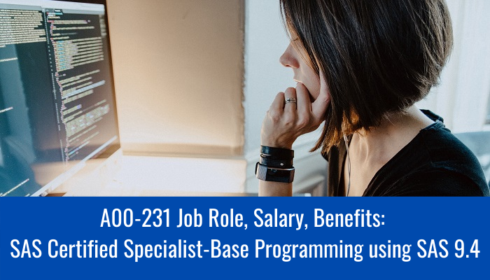 A00-231 exam, A00-231 practice test, A00-231 syllabus, SAS certified specialist-base programming using SAS 9.4 salary, A00-231 benefits, A00-231 job roles